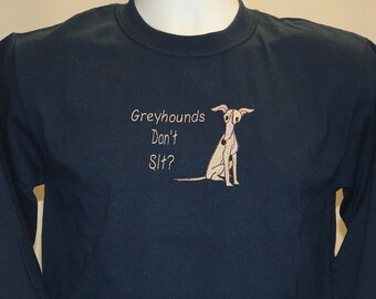 LS8 Greyhounds Don't Sit Embroidered Greyhound Long Sleeve Tee Shirt.