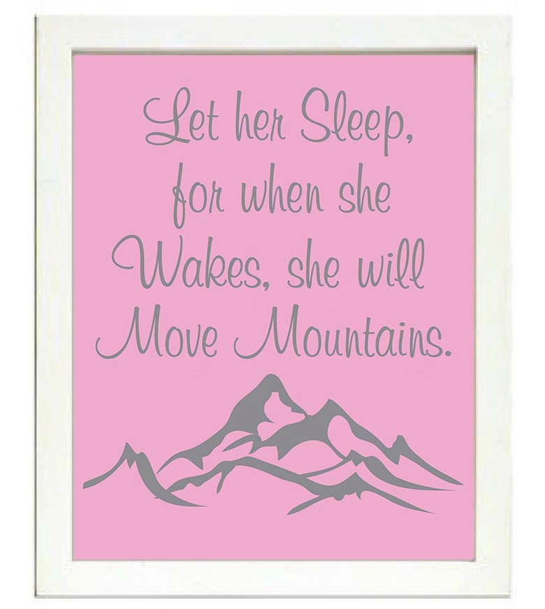 Let her Sleep for when she Wakes she will Move Mountains Nursery Print Nursery Art Baby Art Pink Gre