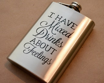 Fun Mixed Drinks Flask - I Have Mixed Drinks About Feelings