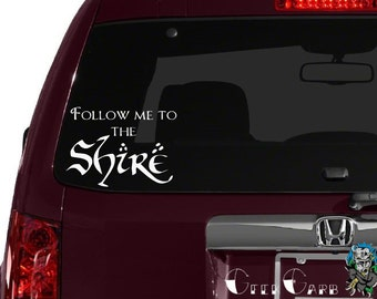 Follow Me to the Shire - Lord of the Rings inspired Car Decal - Macbook Decal - Laptop Decals