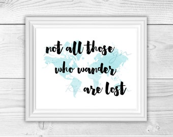 Not all those who wander are lost - PRINTABLE / Travel Print / Inspirational Printable / Wall Art / Watercolor effect