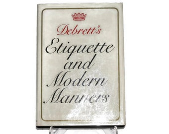 Debrett's Etiquette and Modern Manners, edited by Elsie Burch Donald, First Edition Octavo