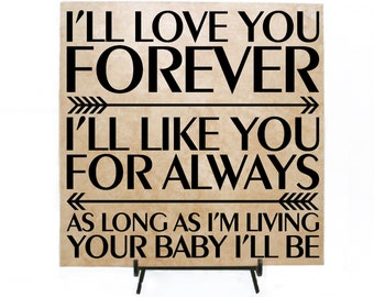 I'll love you forever, like you for always, as long as I'm living your baby I'll be / with arrows Sign, Wedding Sign, Custom Tile, Pare