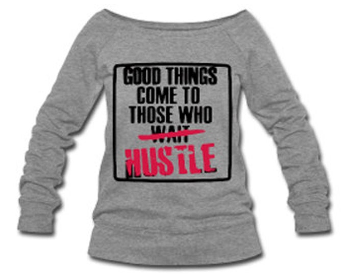 Good Things Come To Those Who Hustle Wide Neck Off Shoulder Slouchy Women's Sweatshirt -Gray