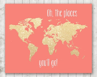 Oh the places you'll go PRINTABLE 8x10 gold glitter nursery map, printable world map,girls room print, coral nursery decor, coral home decor