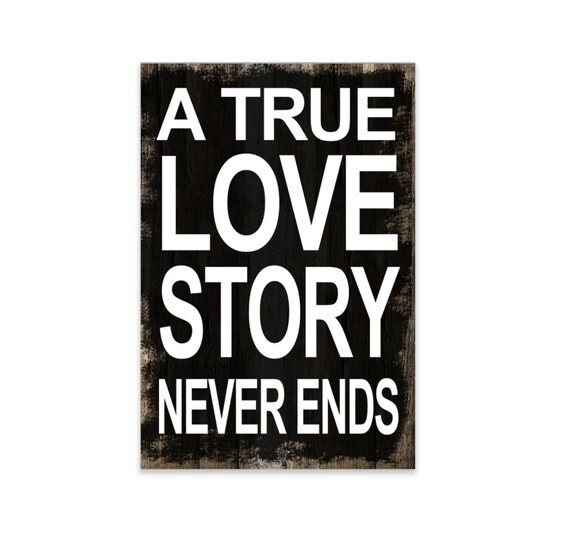 A True Love Story Never Ends Quote: A True Love Story Never Ends Wall Art Typography Inspirational