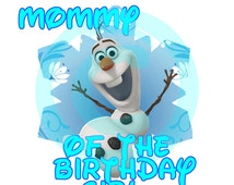 Frozen-INSTANT DOWNLOAD- Mommy of the Birthday Girl-T-Shirt Transfer- Decal, Frozen Invitation, Frozen Birthday Iron On Transfer, Elsa, Olaf