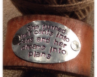 She turned her cants into cans and her dreams into plans.