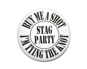 Buy Me a Shot party favors I'm Tying The Knot stag party free drinks bachelor party 2 1/4 inch pin back button