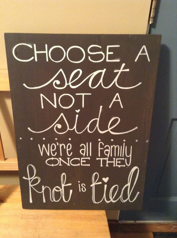 Choose A Seat Not A Side Wedding Seating Sign