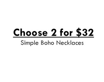 Choose 2 BoHo Necklaces. Any Long Boho Necklaces- Affordable
