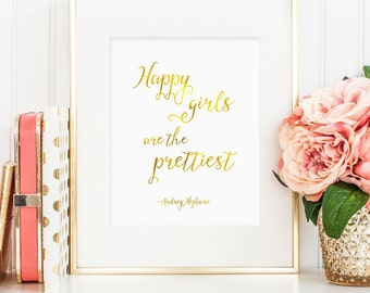 Happy Girls Are The Prettiest print, Audrey Hepburn quote, printable for nursery, faux gold foil, bedroom art, pretty printable girls room