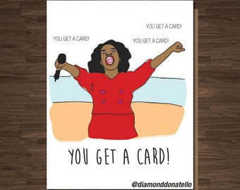 Birthday, Bestfriend, Funny Card, Funny Birthday Gift Birthday, Oprah, You Get a Card, Christmas Card