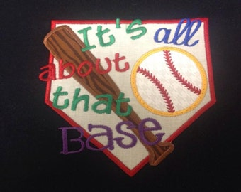 It's All About That Base----Embroidered Baseball Shirt----Colorful--Applique