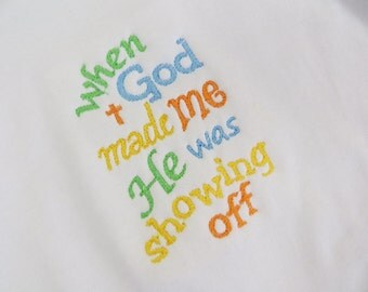 Embroidered When God Made Me He Was Showing Off, religious pajamas, religious baby gift