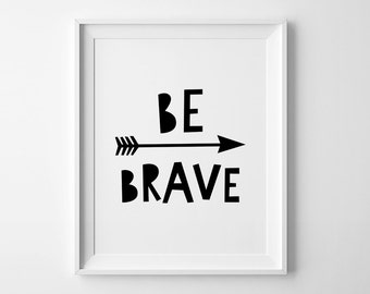 Be Brave print, nursery printable wall art, typography quote, kids room decor, Scandinavian print, nursery art, kids poster, baby wall art
