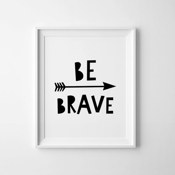 Be brave print nursery printable wall art typography quote - Posters grandes para pared ...