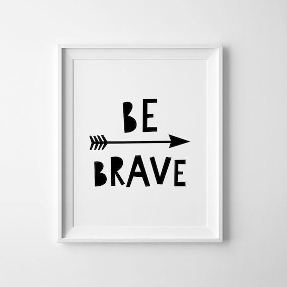 Be Brave Print, Nursery Printable Wall Art, Typography Quote, Kids Room  Decor,