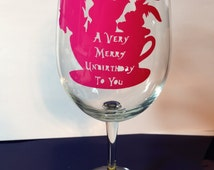 Alice In Wonderland Inspired A Very Merry Unbirthday Wine Glass,  Disney Wine, Tumbler, Beer Pilsner, Mason Jar, Champagne