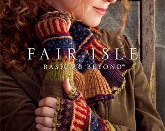 Knitting pattern book: Fair Isle Basics and Beyond. Strand work / intarsia knitting patterns.  BRAND NEW! Full-color photos. 17 projects! .
