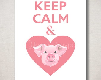 Keep Calm and LOVE PIGS Typography Art Print (Featured color: Soft Blush--choose your own colors)