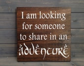I am Looking for Someone to Share in an Adventure Wood Sign, Stained and Hand Painted, adventure decor, adventure sign, travel art