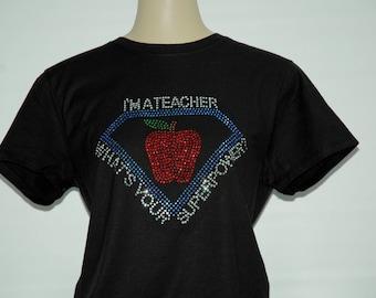 Rhinestone I'm a Teacher what''s your superpower T-shirt S M L XL XXL