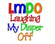 LMDO Laughing My Diaper Off - Embroidery Design - 4x4