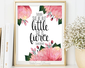 Nursery Quote art Though she be but little she is fierce print Shakespeare decor quote wall art playroom decor printable decoration 153
