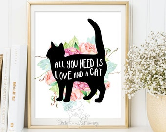 All you need is love and a cat print inspirational wall art digital print decor inspirational  print teen room decor floral love print 148-2