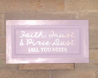 Faith, Trust, & Pixie Dust Sign