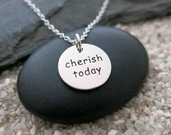 Cherish Today Necklace, Sterling Silver Cherish Today Charm, Inspiration Jewelry