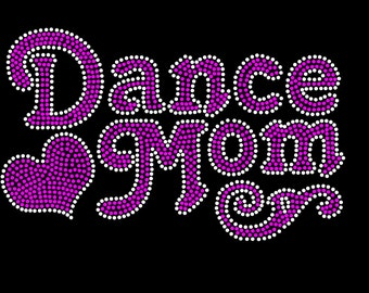 DANCE MOM You Choose Your Favorite Colors Rhinestone Iron On Transfer Hot Fix Bling