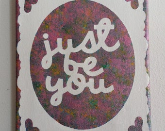 Just be you Inspirational canvas, 8x10 hand painted canvas, spongepainted canvas, be yourself art, motivational canvas art, inspiration art