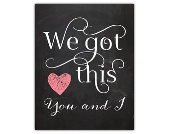 Anniversary gift for him for her for couple  we got this  love quote print  wedding gift print  motivational print  newlywed gift  you and i