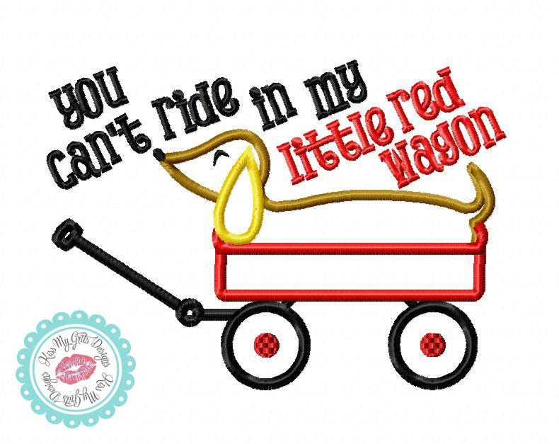 """Dachshund """"You Can't Ride In My Little Red Wagon"""