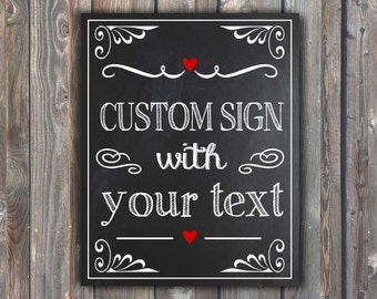 PRINTABLE Wedding Sign –Custom Wedding Sign–Customized Sign–DIY Wedding Sign–Chalkboard Sign-Custom Text-Sign With Your Text-Wedding Gift