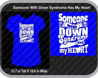 Someone with Down Syndrome Has My Heart T-Shirt, Tank or Hoodie