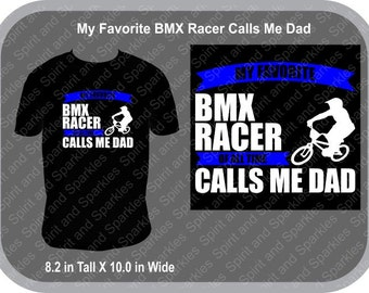 My Favorite BMX Racer Calls Me Dad T-Shirt or Hoodie