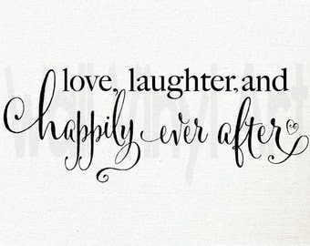 Love laughter and happily ever after, vinyl decal, vinyl lettering art, newlywed, wedding, wall decor, wall decal, home decor
