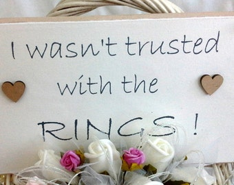 I wasn't trusted with the rings, sign for flowergirl, sign for pageboy, ring bearer sign, wedding aisle sign, groom sign, signs for wedding