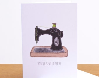 You're Sew Lovely Greeting Card