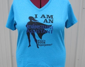 Administrative Assistant design, shown on a blue t shirt.