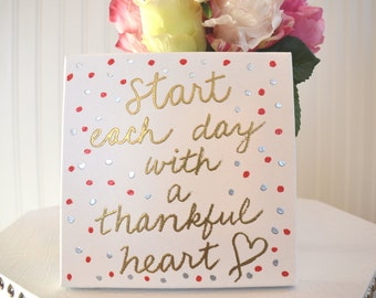Start the Day With a Thankful Heart on 6x6 stretched canvas