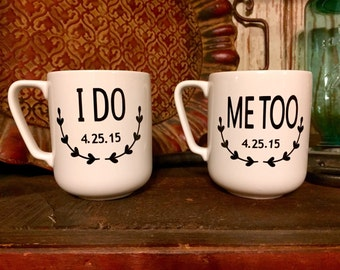 "Set Of Two Custom Personalized Wedding Anniversary Couple ""I Do"" ""Me Too"" Porcelain Mugs"