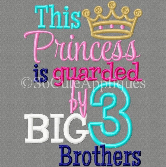 Cute Big Sister Little Sister Quotes: Embroidery Design 5x7 Princess Guarded By 3 Big Brothers 5x7