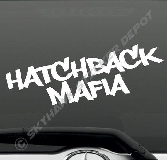 Hatchback Mafia Bumper Sticker Vinyl Decal JDM Sticker Dope - Honda civic decal stickers