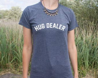 Hug Dealer T-Shirt Fashion Blogger Funny Slogan Top