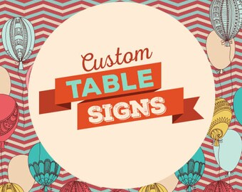 Custom table signs, birthday party, baby shower, wedding