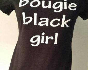 Bougie Black Girl Black Girls Rock Shine Standard or Fitted T Shirt Tee